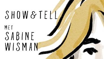 Show & Tell met Sabine Wisman